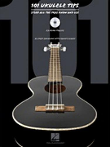 Hal Leonard 101 Ukulele Tips - Stuff All The Pros Know And Use (Book/Online Audio)