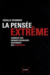 La pensée extrême par Bronner