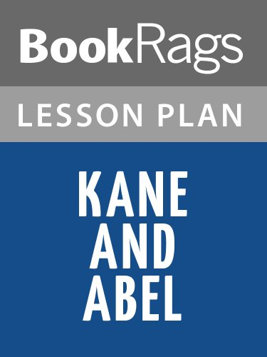 Lesson Plans Kane and Abel