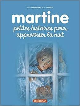 Amazon Fr Martine Petites Histoires Pour Apprivoiser La