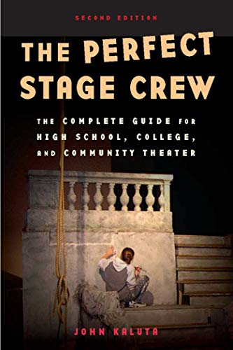 Pdf Arts The Perfect Stage Crew: The Complete Technical Guide for High School, College, and Community Theater