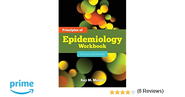 Principles Of Epidemiology Workbook: Exercises And Activities ...