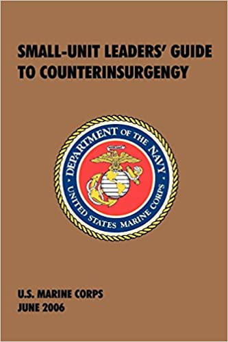 Small-unit leaders' guide to counterinsurgency: the official u. S.