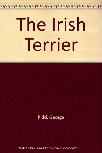 The Irish Terrier by George Kidd (1980-06-02)