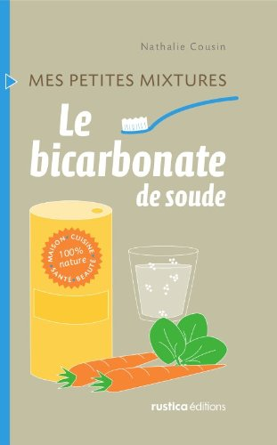 Chrome Cafetiere - Le bicarbonate de soude (Mes petites mixtures) (French Edition)