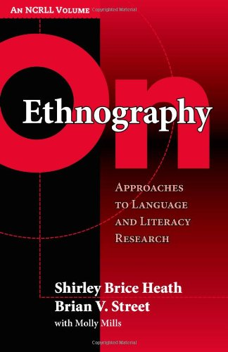 On Ethnography: Approaches to Language and Literacy Research (NCRLL Collection)