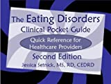 The Eating Disorders Clinical Pocket Guide, 2nd Edition : Quick Reference for Healthcare Providers, Setnick, Jessica, 0980033446