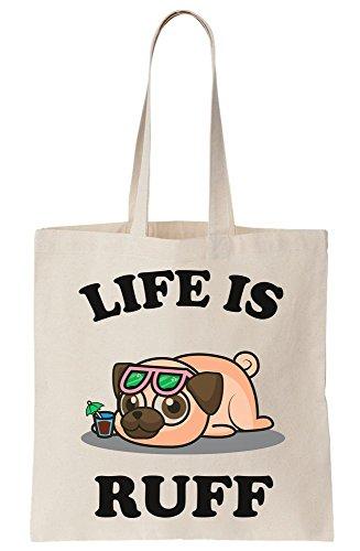 Tote Pug Sarcastic Design Canvas A Ruff Bag Life Of Of x8qFTx