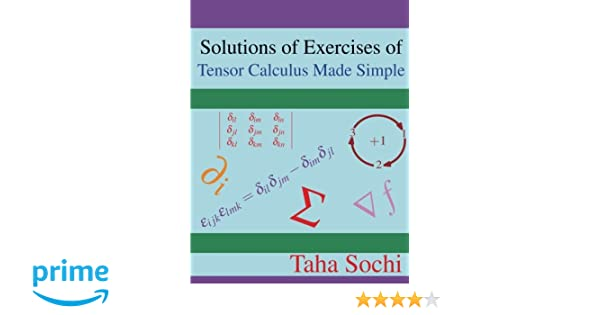 Solutions of Exercises of Tensor Calculus Made Simple: Taha Sochi ...