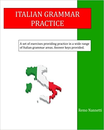 Italian Grammar Practice: Remo Nannetti: 9781502466464: Amazon.com ...