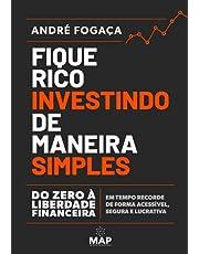 Fique Rico Investindo de Maneira Simples: Do zero à liberdade financeira em tempo recorde de forma acessível, segura e lucrativa