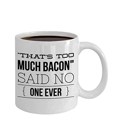 Bacon Egg And Cheese Costume (That's Too Much Bacon Said No One Ever White Mug The Perfect Bacon And Egg Lovers Gift)
