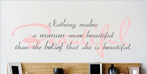Design with Vinyl OMG 112 Nothing Makes A Woman More Beautiful Than The Belief That She Is Beautiful Quote Home Decor Bedroom Bathroom, 8-Inch by 30-Inch, As Seen Pink