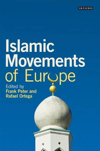 Islamic Movements of Europe (Library of European Studies)