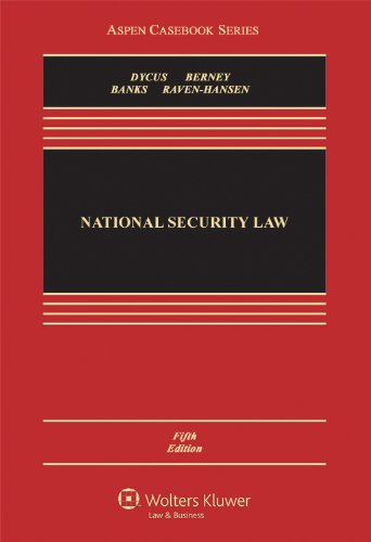 National Security Law, Fifth Edition (Aspen Casebooks)