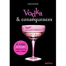Vodka et conséquences - Un livre dont vous êtes l'héroïne (Red Velvet) (French Edition)