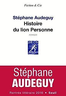 Histoire du Lion Personne par Audeguy