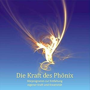 Die Kraft des Phönix Hörbuch