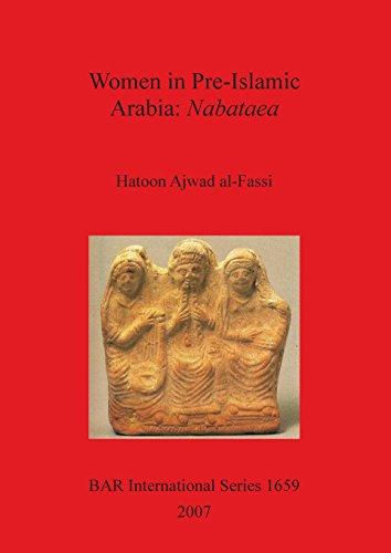 Women in Pre-Islamic Arabia: Nabataea (BAR International Series)