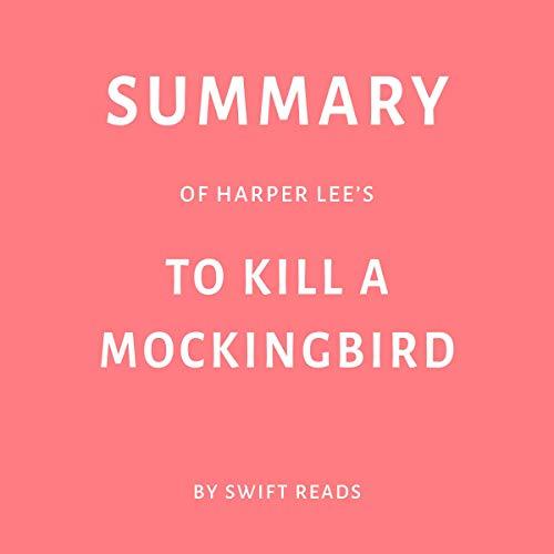 Summary of Harper Lee's To Kill a Mockingbird