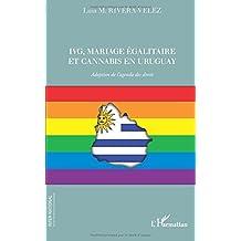 IVG, mariage égalitaire et cannabis en Uruguay