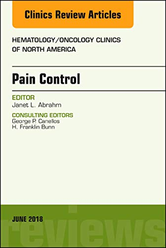 Pain Control, An Issue of Hematology/Oncology Clinics of North America (The Clinics: Internal ()