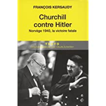 CHURCHILL CONTRE HITLER NORVÈGE 1940 : LA VICTOIRE FATALE