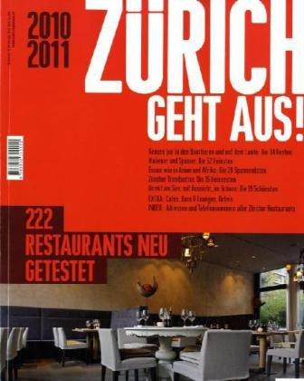Zürich geht aus 2010/2011: 222 Restaurants neu getestet