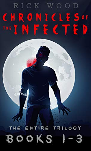 Chronicles of the Infected Books 1 - 3: The entire zombie apocalypse trilogy