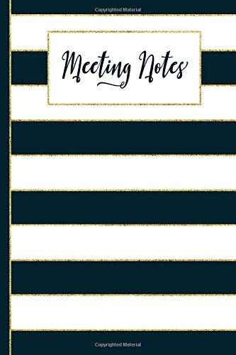 Meeting Notes - Navy Blue: Business Professional Note-Taking Journal (Gold Navy Blue & White Stripes) (Chic Modern Woman Series) (Volume 3) pdf epub