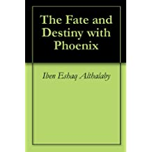The Fate and Destiny with Phoenix