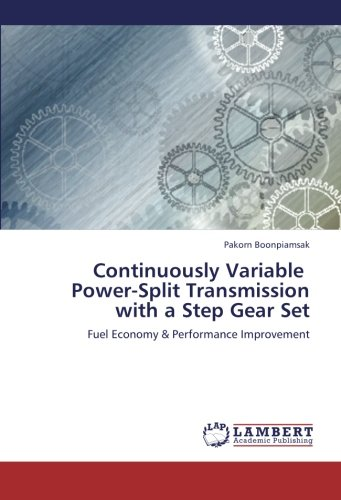 Download Continuously Variable   Power-Split Transmission  with a Step Gear Set: Fuel Economy & Performance Improvement ebook
