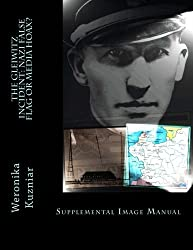 The Gleiwitz Incident: Nazi False Flag or Media Hoax?: Supplemental Image Manual (Powerwolf) (Volume 6)