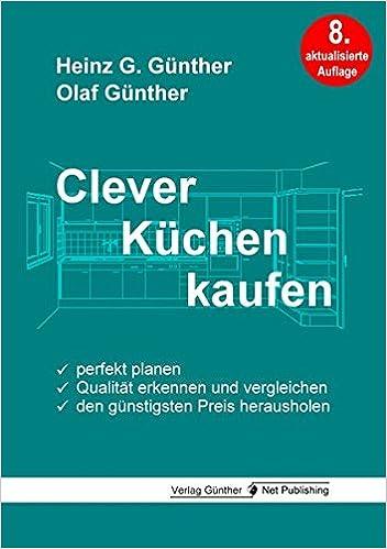 Clever Küchen Kaufen: Perfekt Planen, Qualität Erkennen Und