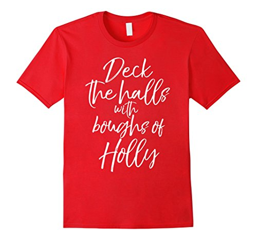 Mens Deck the Halls with Boughs of Holly Shirt Fun Christmas Song Large Red Bough Of Holly