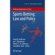 sports betting law and policy anderson paul m blackshaw ian s siekmann robert c r soek janwillem