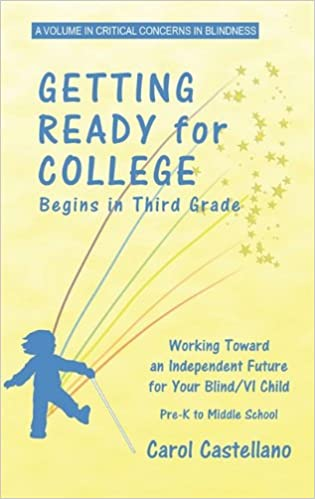 Getting Ready for College Begins in Third Grade: Working Toward an Independent Future for Your Blind/Visually Impaired Child (Hc) (Critical Concerns in Blindness)