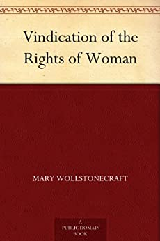 Vindication of the Rights of Woman by [Wollstonecraft, Mary]