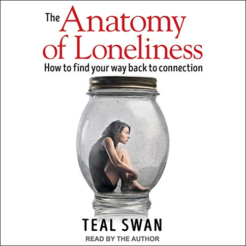 Pdf Self-Help The Anatomy of Loneliness: How to Find Your Way Back to Connection