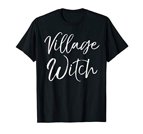 Village Witch Shirt Funny Witch Halloween Costumes for -