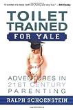 Toilet Trained for Yale, Lori Schoenstein and Ralph Schoenstein, 0738205605