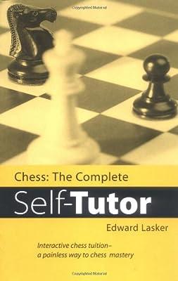 Chess: The Complete Self-Tutor (Algebraic Classics Series)