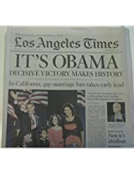 Los Angeles Times November 5,2008 Original Newspaper-IT'S OBAMA-Decisive Victory Makes History. Barack Obama Elected President. Incredible Piece of American History ! Never Read in Original New Condition