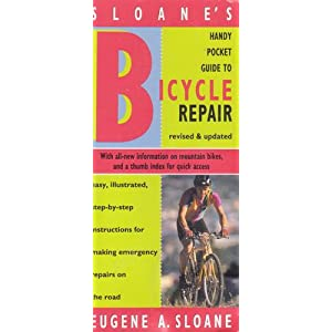 Sloane's Handy Pocket Gd to Bicycle Repair-Revisd/updatd: Easy Step-by-Step Ins Eugene A. Sloane