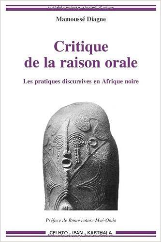 Téléchargement Critique de la raison orale : Les pratiques discursives en Afrique noire pdf
