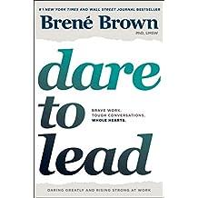 Dare to Lead: Brave Work. Tough Conversations. Whole Hearts. Book PDF
