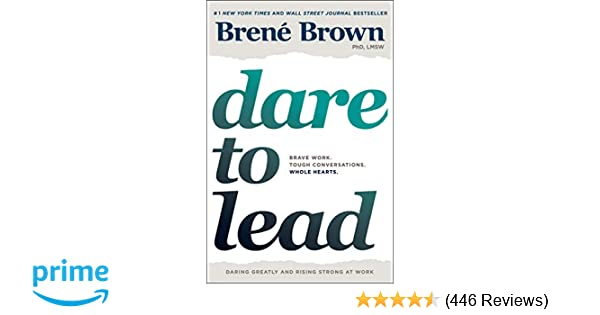 70b47bc940f5 Dare to Lead: Brave Work. Tough Conversations. Whole Hearts.: Brené ...