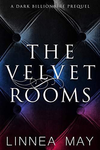 The Velvet Rooms: A Dark Billionaire Prequel