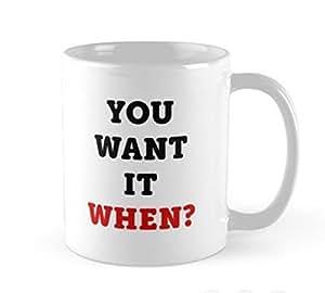 Fresh Mug-You Want It When? (Zootopia Mug) Creative Custom Design Water Coffee Mug Novel Gift Mugs Ceramic Cup 11 OZ Office Home Cups Two Sides Printed