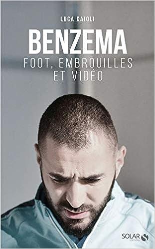 Benzema : Foot, embrouilles et video